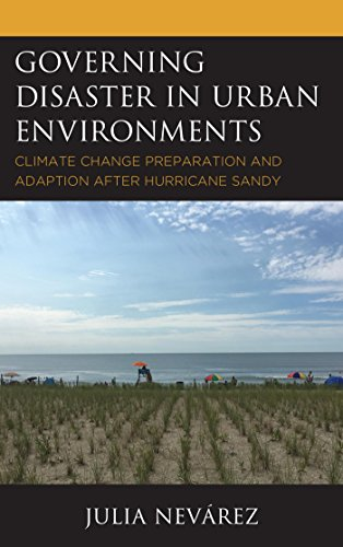 Governing Disaster in Urban Environments: Climate Change Preparation and Adaption after Hurricane Sandy