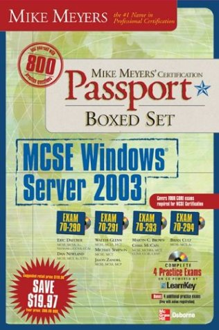 Mike Meyers' MCSE Windows Server 2003: Exams 70-290, 70-291, 70-293, and 70-294 (Mike Meyer's Certification Passport S.) por Dan Newland
