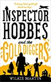 Inspector Hobbes and the Gold Diggers (Unhuman Book 3) by Wilkie Martin