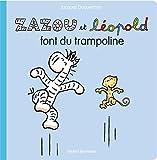 Zazou et Léopold font du trampoline / Jacques Duquennoy   Duquennoy, Jacques (1953-....). Auteur