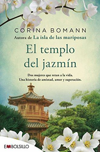 El templo del jazmín: Dos mujeres que retan a la vida. Una historia de amistad, amor y superación. (EMBOLSILLO) por Corina Bomann