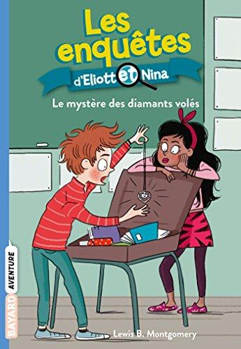 Les Enquêtes d'Eliott et Nina (Tome 8) : Le Mystère des diamants volés
