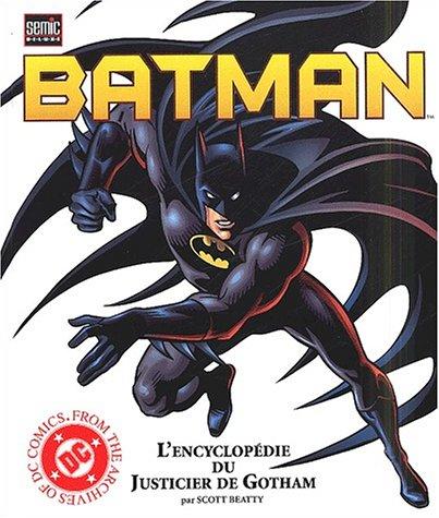 Batman. L'encyclopédie du Justicier de Gotham par Roger Stewart, Scott Beatty