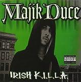 Irish K.I.L.L.A. by Majik Duce (2006-04-12)