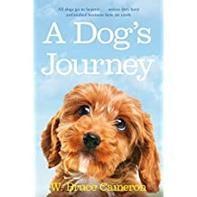 A Dog's Journey (A Dog's Purpose Series)