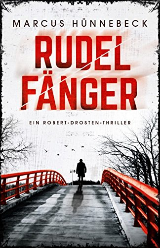 Rudelfänger: Thriller (Robert-Drosten-Thriller 3) (German Edition)
