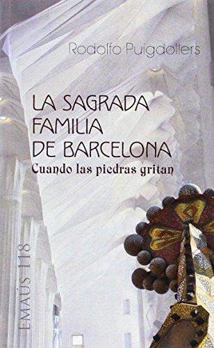 La Sagrada Familia de Barcelona. Cuando las piedras gritan (EMAUS) por Rodolfo Puigdollers
