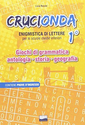 Crucionda. Enigmistica di lettere. Giochi di grammatica, antologia, storia, geografia. Per la Scuola media. Con audiolibro: 1