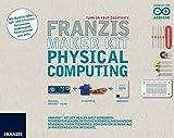 Franzis Maker Kit Physical Computing: Arduino™ mit der realen Welt verbinden: Temperatursensor, optische Sensoren, mechanische Sensoren, ... in mehr als 20 Praxisprojekten im Einsatz.
