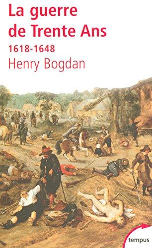 La Guerre de Trente Ans par Henry BOGDAN