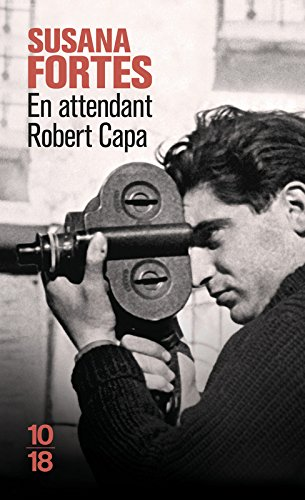 En attendant Robert Capa par Susana FORTES