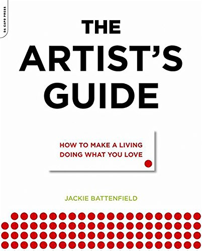 The Artist's Guide: How to Make a Living Doing What You Love por Jackie Battenfield