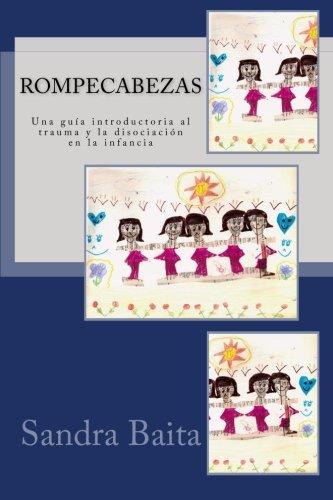 Rompecabezas.: Una guía introductoria al trauma y la disociación en la infancia por Sandra Baita