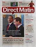 DIRECT MATIN [No 710] du 30/06/2010 - CINEMA / MATHIEU AMALRIC / PRODUCTEUR DE TELE EN TOURNEE -MONDIAL / L'ESPAGNE SORT LE PORTUGAL -FRAUDES AUX EXAMENS / LES COLLEGIENS SONT LES 1ERS DE LA CLASSE -ESPIONS RUSSES ARRETES AUX ETATS-UNIS / DES RELENTS DE GUERRE FROIDE -LA BAISSE DE LA TVA DANS LA RESTAURATION A UN AN -LE PORTRAIT-TYPE D'UNE FAMILLE VIVANT DANS LA CAPITALE -ALLEMAGNE / LA PRESIDENTIELLE - UN SCRUTIN-TEST POUR ANGELA MERKEL