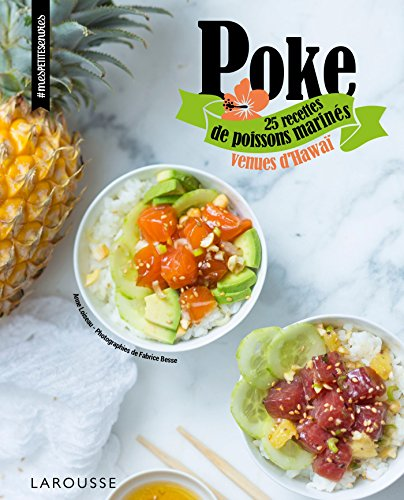 Poke: 25 recettes de poissons marinés venues d'Hawaï par Anne Loiseau