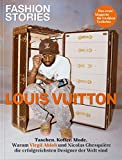 FASHION STORIES: LOUIS VUITTON