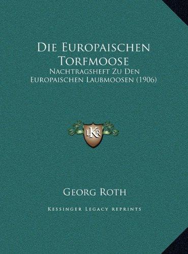 die-europaischen-torfmoose-nachtragsheft-zu-den-europaischen-laubmoosen-1906