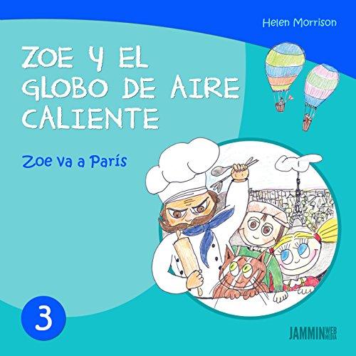 Libros infantiles: Zoe va a París: Zoe y el Globo de Aire Caliente ...