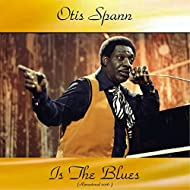 Otis Spann Is the Blues (feat. Robert Lockwood Jr.) [Remastered 2016]