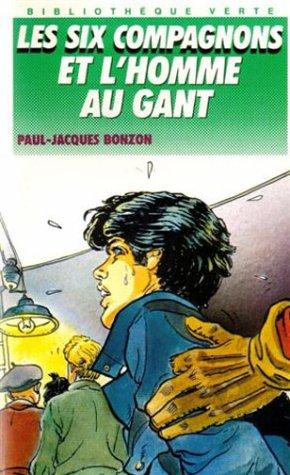 Les Six Compagnons et l'Homme au gant par P.-J. Bonzon