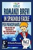 Romanzi Brevi in Spagnolo Facile Per Principianti: Volume 2