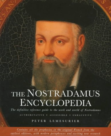 The Nostradamus Encyclopedia: The Definitive Reference Guide to the Work and World of Nostradamus par  Peter Lemesurier