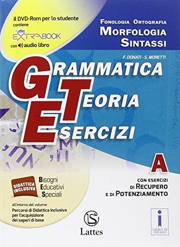 Grammatica teoria esercizi. Vol. A. Prove d'ingresso. Per la Scuola media. Con DVD-ROM. Con e-book. Con espansione online