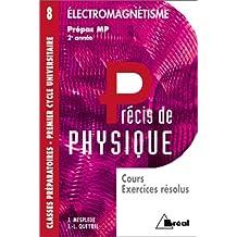 Précis de Physique, Cours et Exercices résolus :  Electromagnétisme, MP 2ème année
