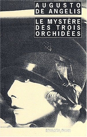 Le Mystère des trois orchidées par Augusto de Angelis
