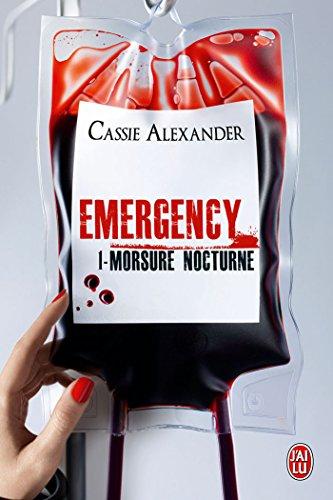 Cassie Alexander - Emergency. Morsure nocturne