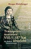 Transportnummer VIII/1387 hat überlebt: Als Kind in Theresienstadt