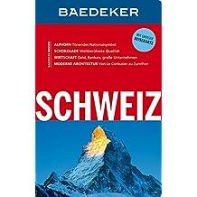 Baedeker Reiseführer Schweiz: mit GROSSER REISEKARTE