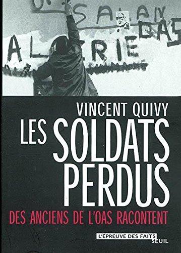 Livres gratuits en ligne Les  Soldats perdus: Des anciens de l'OAS racontent pdf