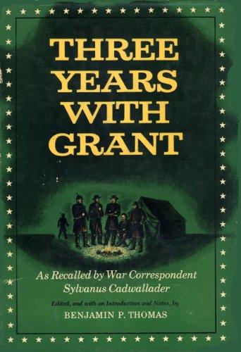 Three Years With Grant: As Recalled by War Correspondent (Knöpfe Bürgerkrieg)