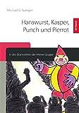 Hanswurst, Kasper, Punch und Pierrot in den Dramoletten der Wiener Gruppe