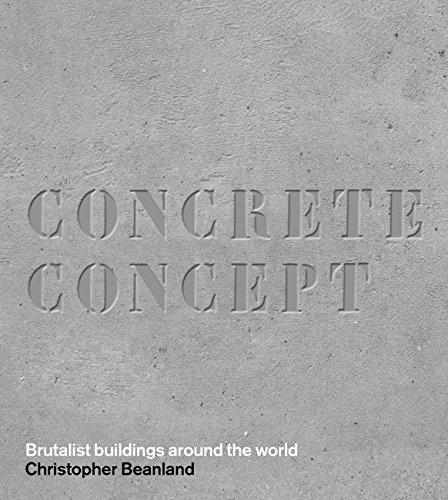 Concrete Concept: Brutalist Buildings Around the World por Christopher Beanland