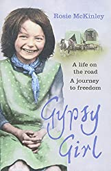 Gypsy Girl: A life on the road. A journey to freedom.
