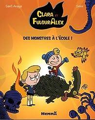 Clara et Alex, tome 2 : Des monstres à l'école par Santi Anaya
