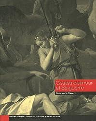 Gestes d'amour et de guerre : La Jérusalem délivrée, images et affects (XVIe-XVIIIe siècle)