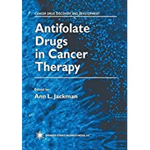Antifolate Drugs in Cancer Therapy (Cancer Drug Discovery and Development)