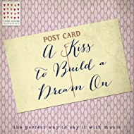 A Kiss to Build a Dream On - Love Notes Collection