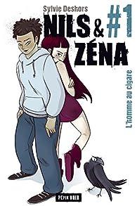 Nils & Zéna, épisode 1 : L'homme au cigare par Deshors