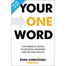 Your One Word Deluxe: The Powerful Secret to Creating a Business and Life That Matter