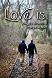 Love is... by Cassandra P Lewis