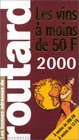 Guide des vins à moins de 50 francs, 2000