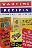 Wartime Recipes A Collection of Recipies from the War Years