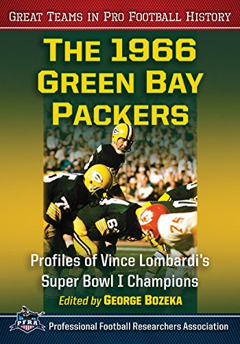 The 1966 Green Bay Packers: Profiles of Vince Lombardi's Super Bowl I Champions (Great Teams in Pro Football History) (English Edition)