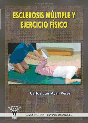 Esclerosis Múltiple Y Ejercicio Físico por Carlos Luis Ayàn P_rez
