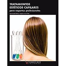 Tratamientos estéticos capilares para expertos profesionales (Fc - Formacion Continua)