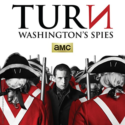 AMC's Turn: Washington's Spies...
